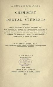 Cover of: Lecture-notes on chemistry for dental students | Henry Carlton Smith