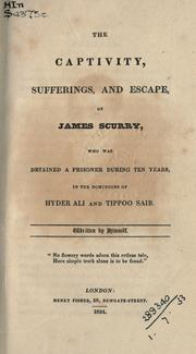 Cover of: The captivity, sufferings, and escape, of James Scurry by James Scurry
