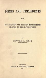 Cover of: Forms and precedents for conveyancing and business transactions adapted to the laws of Ohio | Howard A. Couse