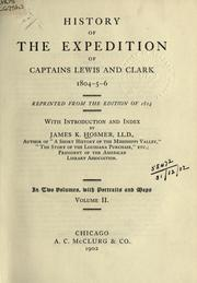 Cover of: History of the expedition of Captains Lewis and Clark, 1804-5-6 | Meriwether Lewis