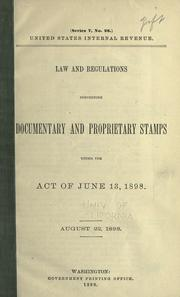 Cover of: Law and regulations concerning documentary and proprietary stamps under the act of June 13, 1898 by United States. Internal Revenue Service.