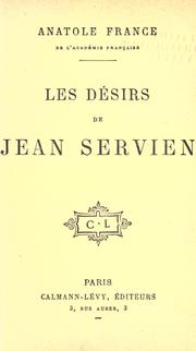 Cover of: Les désirs de Jean Servien | Anatole France