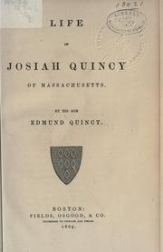 Cover of: Life of Josiah Quincy of Massachusetts by Quincy, Edmund