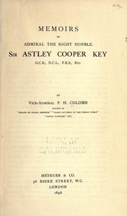 Cover of: Memoirs of Admiral the Right Honble. Sir Astley Cooper Key, G.C.B., D.C.L., F.R.S., Etc | P. H. Colomb
