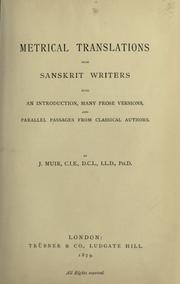 Cover of: Metrical translations from Sanskrit writers, with an introd., many prose versions, and parallel passages from classical authors | J. Muir