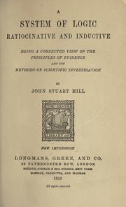 Cover of: A system of logic, ratiocinative and inductive | John Stuart Mill