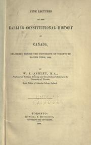 Cover of: Nine lectures on the earlier constitutional history of Canada | Ashley, W. J. Sir