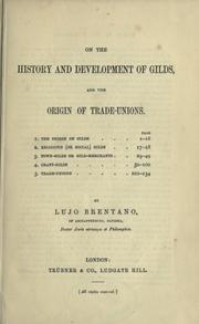 Cover of: On the history and development of gilds and the origin of trade-unions | Brentano, Lujo