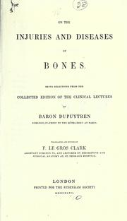 Cover of: On the injuries and diseases of bones | Guillaume Dupuytren