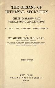 Cover of: The organs of internal secretion, their diseases and therapeutic application by Ivo Geikie Cobb