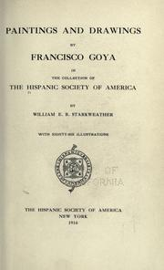 Cover of: Paintings and drawings by Francisco Guya in the collection of the Hispanic society of America | Hispanic Society of America.