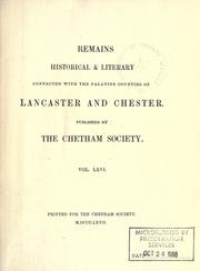 Cover of: Remains, historical & literary, connected with the palatine counties of Lancaster and Chester by Chetham Society, Manchester, Eng.