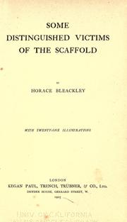 Cover of: Some distinguished victims of the scaffold | Horace Bleackley