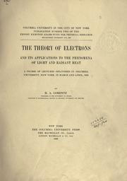 Cover of: The theory of electrons | Hendrik Antoon Lorentz