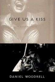 Cover of: Give Us a Kiss | Daniel Woodrell