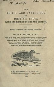 Cover of: The edible and game birds of British India, with its dependencies and Ceylon | James A. Murray