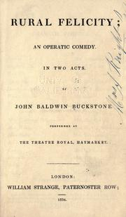 Cover of: Rural felicity | Buckstone, John Baldwin
