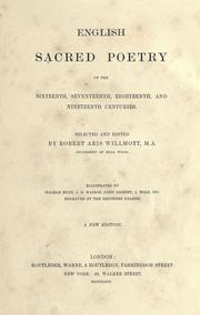 Cover of: English sacred poetry of the sixteenth, seventeenth, eighteenth and nineteenth centuries | Robert Aris Willmott