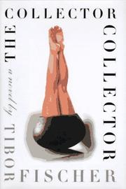 Cover of: The Collector Collector | Tibor Fischer