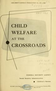 Cover of: Child welfare at the crossroads by United States. Children's Bureau.