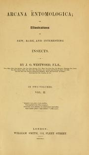 Cover of: Arcana entomologica, or, Illustrations of new, rare, and interesting insects by John Obadiah Westwood