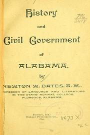Cover of: History and civil government of Alabama | Newton Whitemarsh Bates