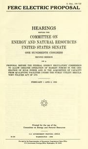Cover of: FERC electric proposal | United States. Congress. Senate. Committee on Energy and Natural Resources.