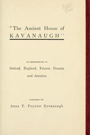Cover of: The ancient house of Kavanaugh | Anna T. Poynter Kavanaugh