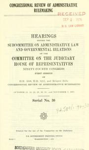 Cover of: Congressional review of administrative rulemaking | United States. Congress. House. Committee on the Juciciary. Subcommittee on Administrative Law and Governmental Relations.