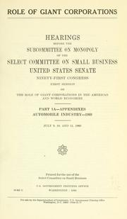 Cover of: Role of giant corporations | United States. Congress. Senate. Committee on Small Business. Subcommittee on Monopoly.