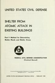 Cover of: Shelter from atomic attack in existing buildings by United States. Federal Civil Defense Administration.