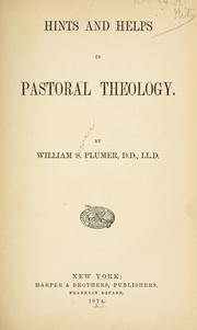 Cover of: Hints and helps in pastoral theology | William S. Plumer