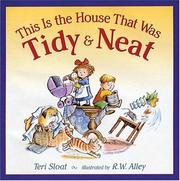 Cover of: This is the house that was tidy & neat by Teri Sloat