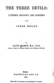 Cover of: The three devils: Luther's, Milton's and Goethe's | David Masson