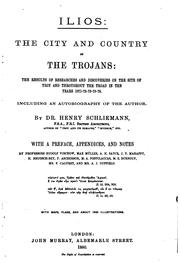 Cover of: Ilios, the city and country of the Trojans | Schliemann, Heinrich