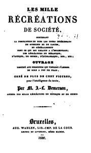Les mille récréations de société, contenant la description de tous les tours intéressans de gobelets et de cartes, et généralement tout ce qui est relatif à l'escamotage