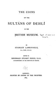 Cover of: The coins of the sultáns of Dehlí in the British museum | British Museum. Department of Coins and Medals.