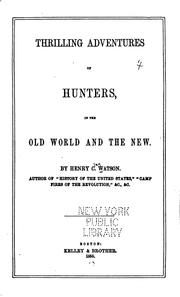 Cover of: Thrilling adventures of hunters, in the Old world and the New | Henry C. Watson