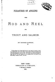 Cover of: Pleasures of angling with rod and reel for trout and salmon by Dawson, George