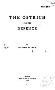 Cover of: The ostrich for the defence | William H. Hile
