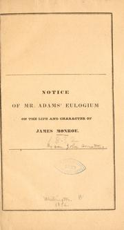 Cover of: Notice of Mr. Adams' eulogium on the life and character of James Monroe | John Armstong
