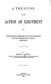 Cover of: A treatise on the action of ejectment and concurrent remedies for the recovery of the possession of real property | Martin L. Newell
