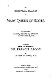 Cover of: The Historical Tragedy Of Mary, Queen Of Scots | Orville Ward Owen