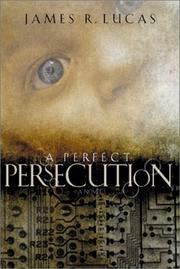 Cover of: A perfect persecution | James Raymond Lucas