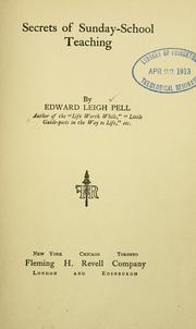 Cover of: Secrets of Sunday-school teaching by Pell, Edward Leigh
