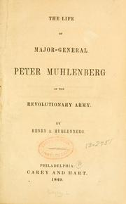 Cover of: The Life Of Major-General Peter Muhlenberg Of The Revolutionary Army by Henry A. Muhlenberg