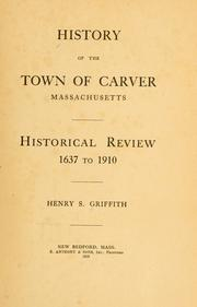 Cover of: History of the town of Carver, Massachusetts | Henry S. Griffith
