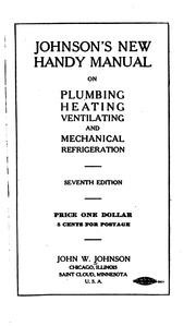 Cover of: Johnson's new handy manual on plumbing, heating, ventilating, and mechanical refrigeration | Johnson, John W.