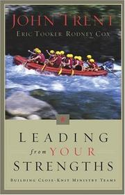 Cover of: Leading from your strengths | John T. Trent