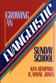 Cover of: Growing an evangelistic Sunday school | Kenneth S. Hemphill